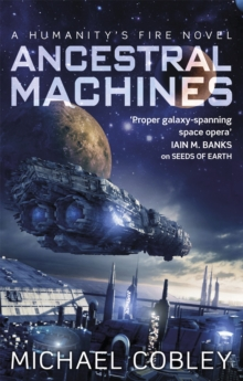 Ancestral Machines : A Humanity's Fire Novel, Paperback Book