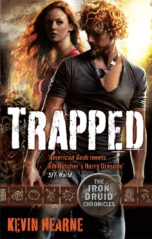 Trapped : The Iron Druid Chronicles, Paperback / softback Book