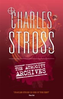 The Atrocity Archives : Book 1 in The Laundry Files, Paperback / softback Book