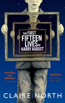 The First Fifteen Lives of Harry August, Paperback Book