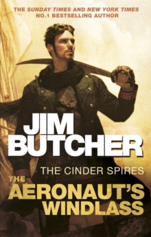 The Aeronaut's Windlass : The Cinder Spires, Book One, Paperback Book