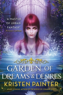 Garden of Dreams and Desires : Crescent City: Book Three, Paperback Book