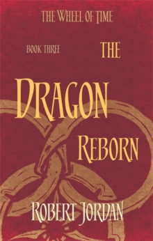 The Dragon Reborn : Book 3 of the Wheel of Time, Paperback / softback Book