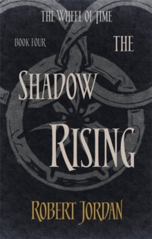 The Shadow Rising : Book 4 of the Wheel of Time, Paperback / softback Book