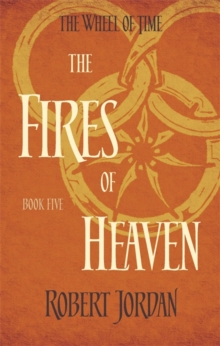The Fires Of Heaven : Book 5 of the Wheel of Time, Paperback / softback Book