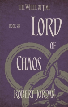 Lord Of Chaos : Book 6 of the Wheel of Time, Paperback / softback Book