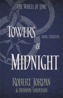 Towers Of Midnight : Book 13 of the Wheel of Time, Paperback Book
