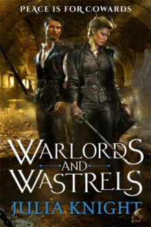 Warlords and Wastrels : The Duellists: Book Three, Paperback Book