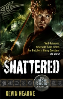 Shattered : The Iron Druid Chronicles, Paperback / softback Book