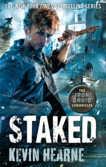 Staked : The Iron Druid Chronicles, Paperback Book