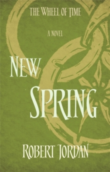 New Spring : A Wheel of Time Prequel, Paperback Book