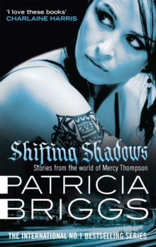 Shifting Shadows : Stories from the World of Mercy Thompson, Paperback Book