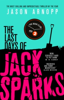 The Last Days of Jack Sparks : The most chilling and unpredictable thriller of the year, Paperback / softback Book