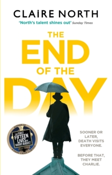 The End of the Day : shortlisted for the Sunday Times/PFD Young Writer of the Year 2017, Paperback Book