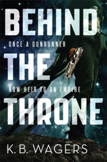 Behind the Throne : The Indranan War, Book 1, Paperback / softback Book