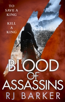 Blood of Assassins : (The Wounded Kingdom Book 2) To save a king, kill a king..., Paperback Book