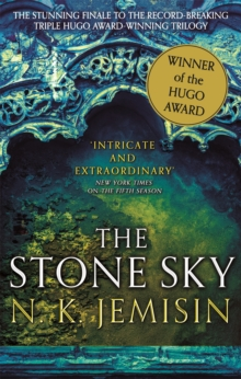 The Stone Sky : The Broken Earth, Book 3, WINNER OF THE NEBULA AWARD 2018, Paperback Book