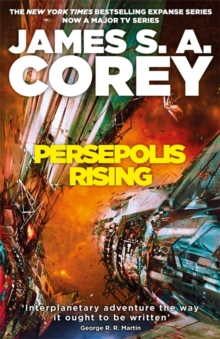 Persepolis Rising : Book 7 of the Expanse (now a major TV series on Netflix), Hardback Book