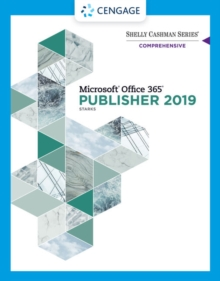 Shelly Cashman Series Microsoft (R) Office 365 & Publisher 2019 Comprehensive, Paperback / softback Book
