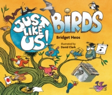 Just Like Us! Birds, Paperback / softback Book