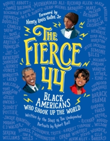 The Fierce 44 : Black Americans Who Shook Up the World, EPUB eBook