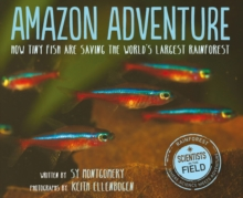 Amazon Adventure: How Tiny Fish Are Saving the World's Largest Rainforest, Paperback / softback Book