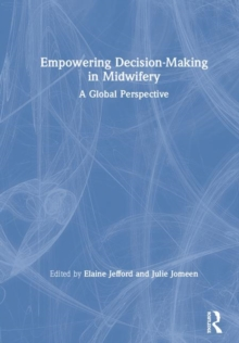 Empowering Decision-Making in Midwifery : A Global Perspective, Hardback Book