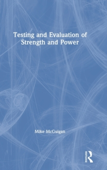 Testing and Evaluation of Strength and Power, Hardback Book