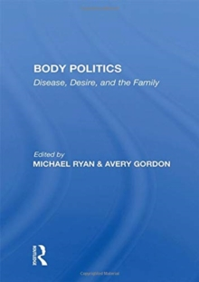 Body Politics : Disease, Desire, And The Family, Paperback / softback Book