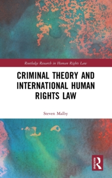Criminal Theory and International Human Rights Law, Hardback Book