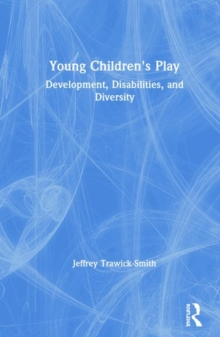Young Children's Play : Development, Disabilities, and Diversity, Hardback Book