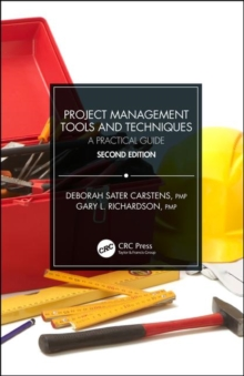 Project Management Tools and Techniques : A Practical Guide, Second Edition, Hardback Book