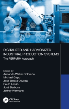 Digitalized and Harmonized Industrial Production Systems : The PERFoRM Approach, Hardback Book
