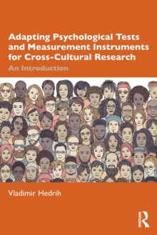 Adapting Psychological Tests and Measurement Instruments for Cross-Cultural Research : An Introduction, Paperback / softback Book
