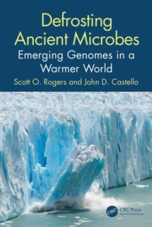 Defrosting Ancient Microbes : Emerging Genomes in a Warmer World, Paperback / softback Book