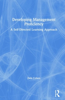 Developing Managerial Proficiency : A Self-Directed Learning Approach, Hardback Book