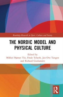The Nordic Model and Physical Culture, Hardback Book