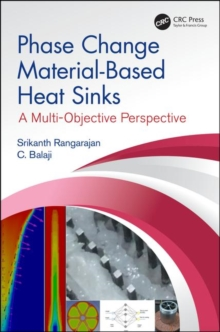 Phase Change Material-Based Heat Sinks : A Multi-Objective Perspective, Hardback Book