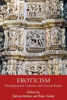 Eroticism : Developmental, Cultural, and Clinical Realms, Paperback / softback Book
