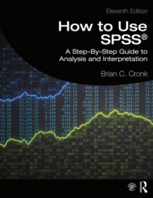 How to Use SPSS (R) : A Step-By-Step Guide to Analysis and Interpretation, Paperback / softback Book