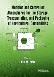 Modified and Controlled Atmospheres for the Storage, Transportation, and Packaging of Horticultural Commodities, Paperback / softback Book