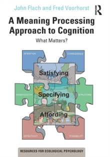 A Meaning Processing Approach to Cognition : What Matters?, Paperback / softback Book