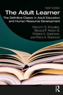 The Adult Learner : The Definitive Classic in Adult Education and Human Resource Development, Paperback / softback Book