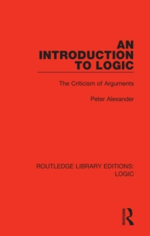 An Introduction to Logic : The Criticism of Arguments, Hardback Book