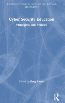Cyber Security Education : Principles and Policies, Hardback Book
