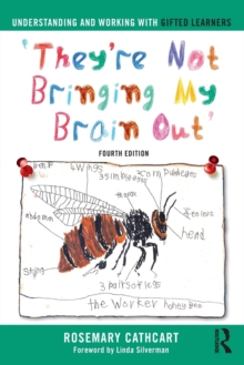 Understanding and Working with Gifted Learners : 'They're Not Bringing My Brain Out', Paperback / softback Book