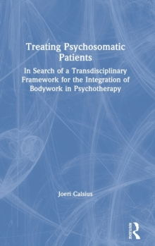 Treating Psychosomatic Patients : An Integrative Approach for the Mind and Body, Hardback Book