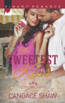 The Sweetest Kiss : Chasing Love, Paperback Book
