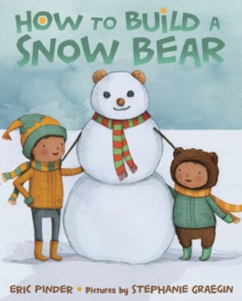 How To Build a Snow Bear, Hardback Book