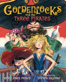 Goldenlocks and the Three Pirates, Hardback Book